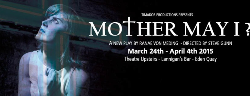 Mother May I - Theatre Upstairs